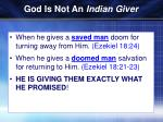 god is not an indian giver