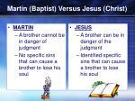 martin baptist versus jesus christ