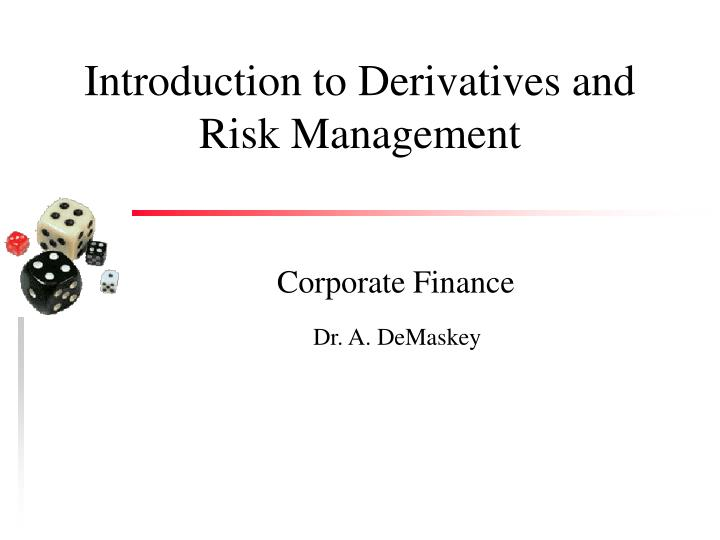 introduction to derivatives and risk management n.