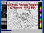 long wave analysis program jay albrecht wfo sea