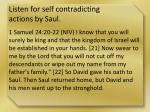 listen for self contradicting actions by saul