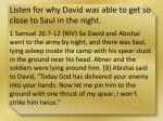 listen for why david was able to get so close to saul in the night
