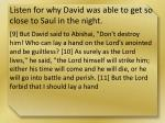 listen for why david was able to get so close to saul in the night1