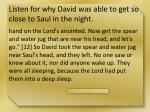 listen for why david was able to get so close to saul in the night2