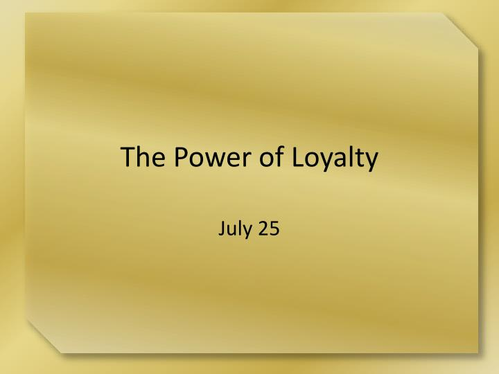 the power of loyalty n.