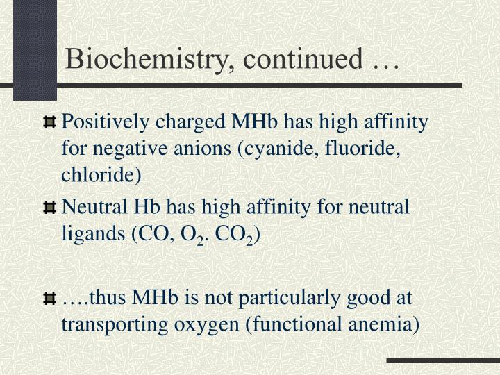 Biochemistry, continued …