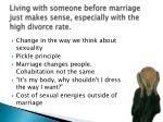 living with someone before marriage just makes sense especially with the high divorce rate