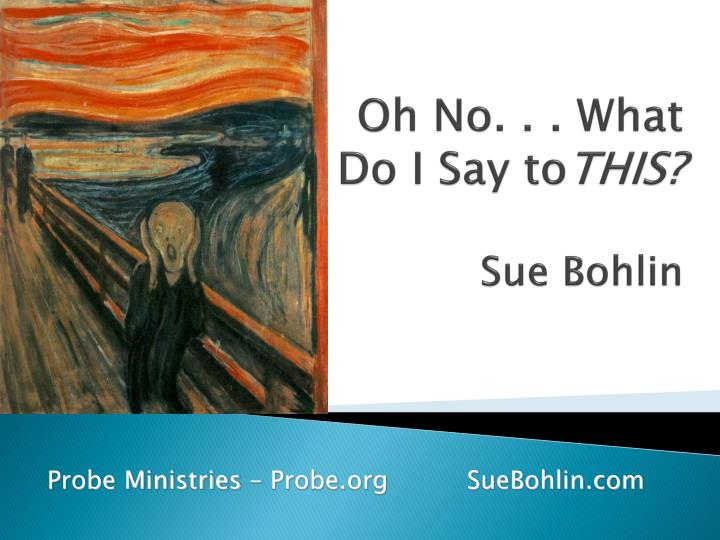 oh no what do i say to this sue bohlin n.