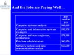 and the jobs are paying well
