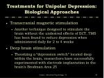 treatments for unipolar depression biological approaches16
