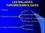 les maladies thromboemboliques