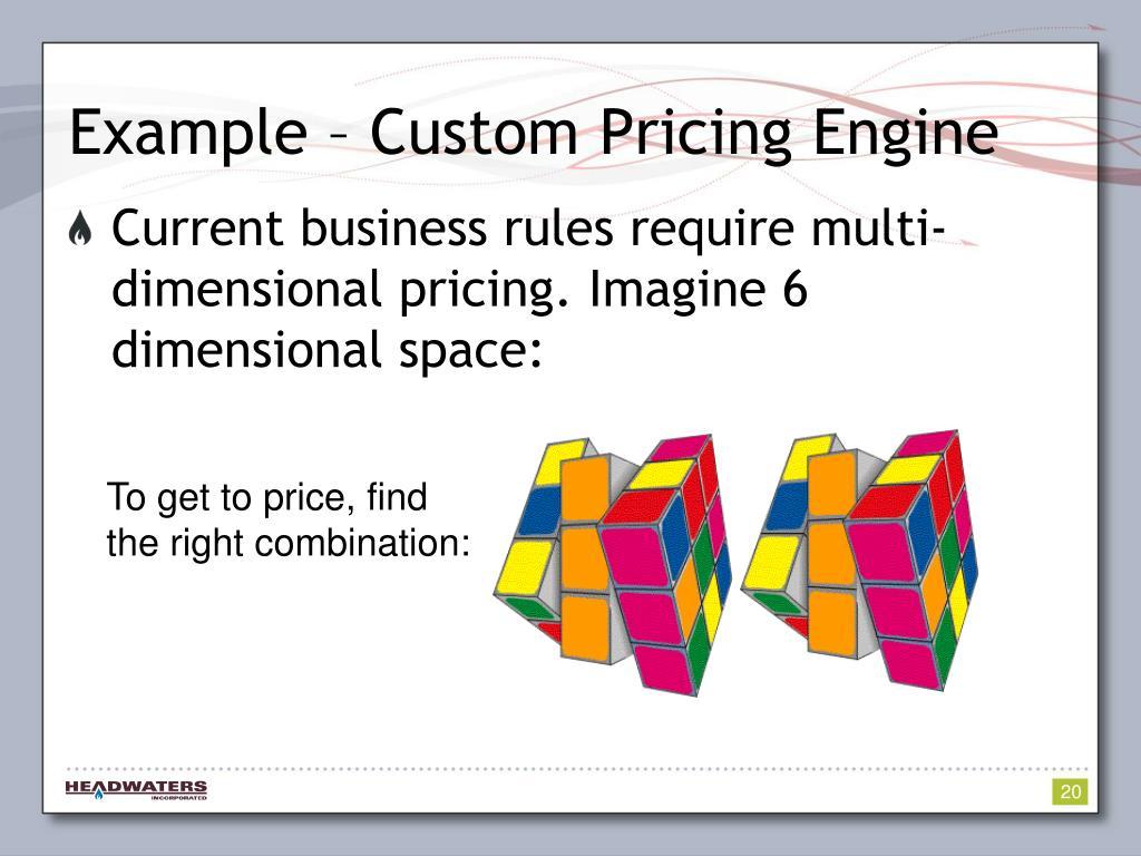 Example – Custom Pricing Engine