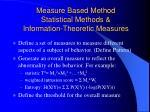 measure based method statistical methods information theoretic measures