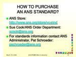 how to purchase an ans standard