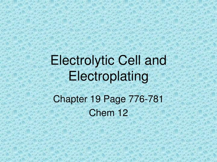 electrolytic cell and electroplating n.