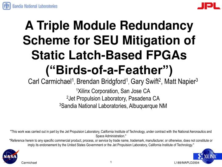 a triple module redundancy scheme for seu mitigation of static latch based fpgas birds of a feather n.