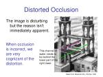 distorted occlusion