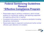 federal sentencing guidelines reward effective compliance program cont d