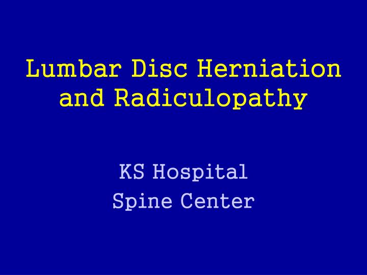 lumbar disc herniation and radiculopathy n.