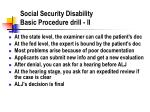 social security disability basic procedure drill ii
