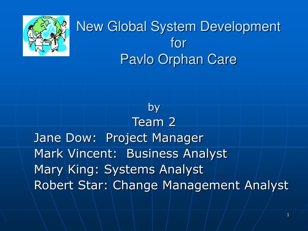 new global system development for pavlo orphan care l.
