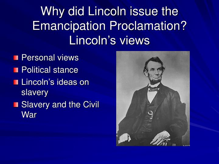 abraham lincoln and the emancipation proclamation Abraham lincoln the emancipation proclamation 1863 context on jan 1, 1863, us president abraham lincoln declared free all slaves residing in territory in rebellion against the federal government.