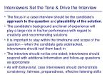 interviewers set the tone drive the interview