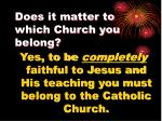 does it matter to which church you belong