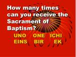 how many times can you receive the sacrament of baptism