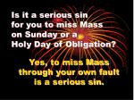is it a serious sin for you to miss mass on sunday or a holy day of obligation