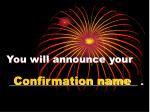 you will announce your