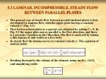 5 3 laminar incompressible steady flow between parallel plates