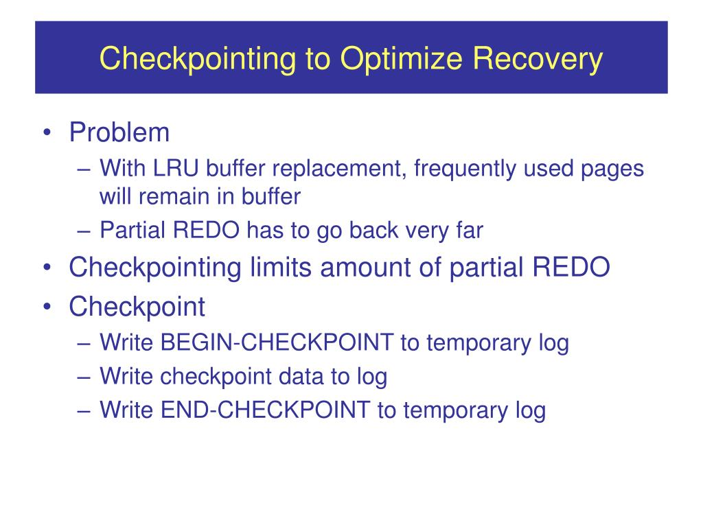 Checkpointing to Optimize Recovery