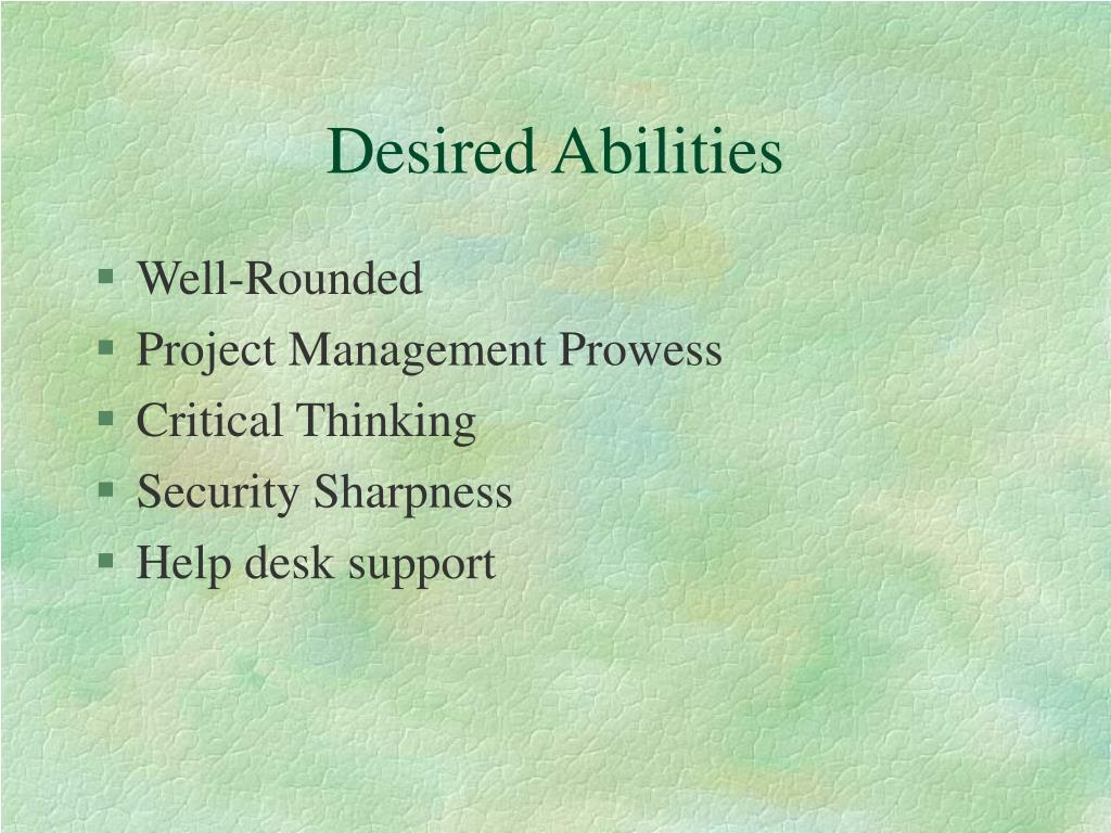Desired Abilities