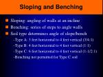sloping and benching
