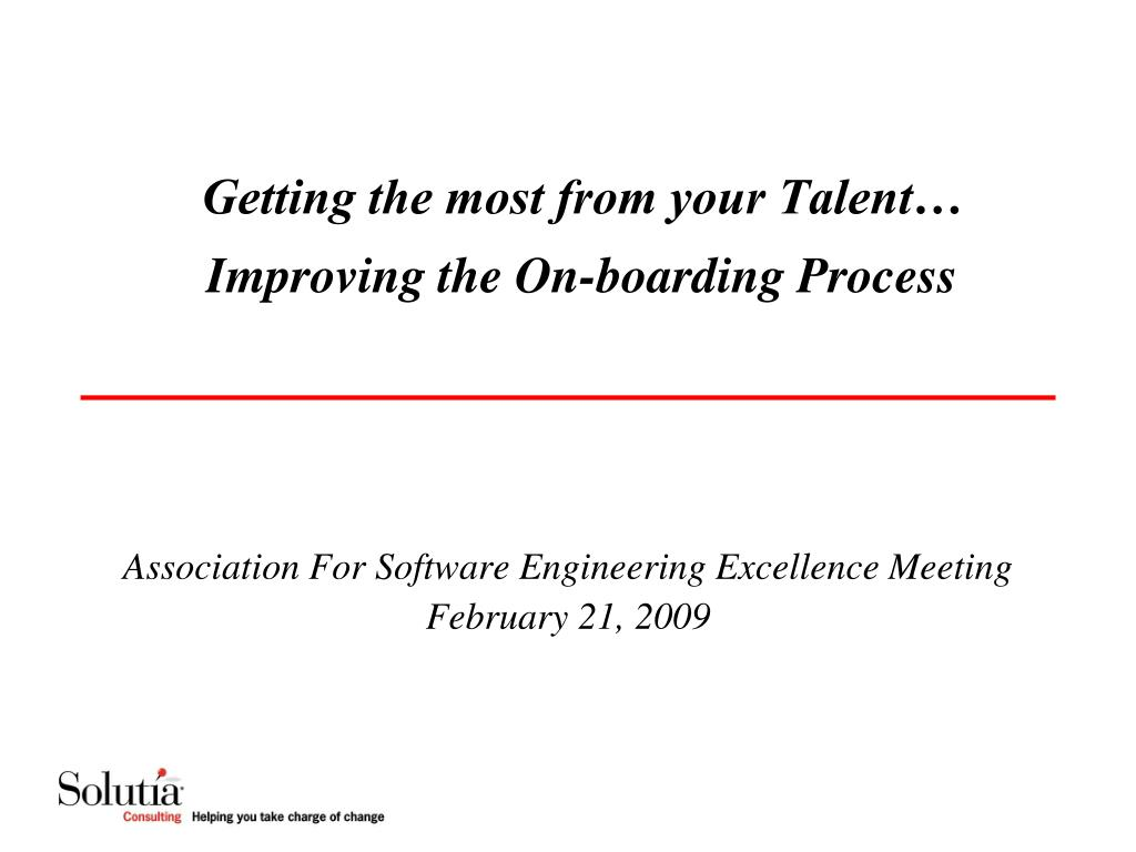getting the most from your talent improving the on boarding process