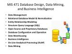mis 471 database design data mining and business intelligence