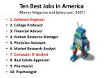 ten best jobs in america money magazine and salary com 2007