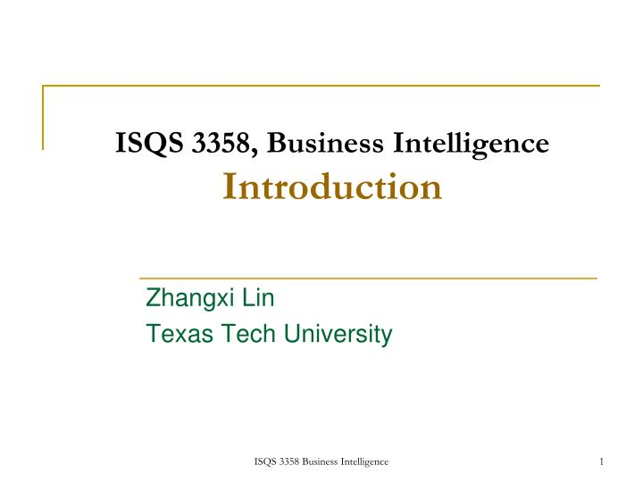 Isqs 3358 business intelligence introduction