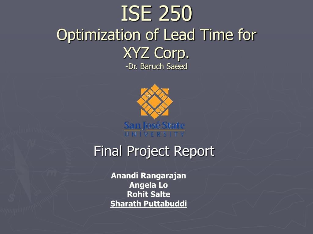 ise 250 optimization of lead time for xyz corp dr baruch saeed l.