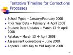 tentative timeline for corrections processes