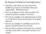 be prepared for behavior based questions