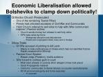 economic liberalisation allowed bolsheviks to clamp down politically1