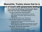 meanwhile trotsky shows that he is out of touch with grassroots feeling1