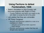 using factions to defeat factionalism 1926