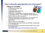 how culturally appropriate are interviews
