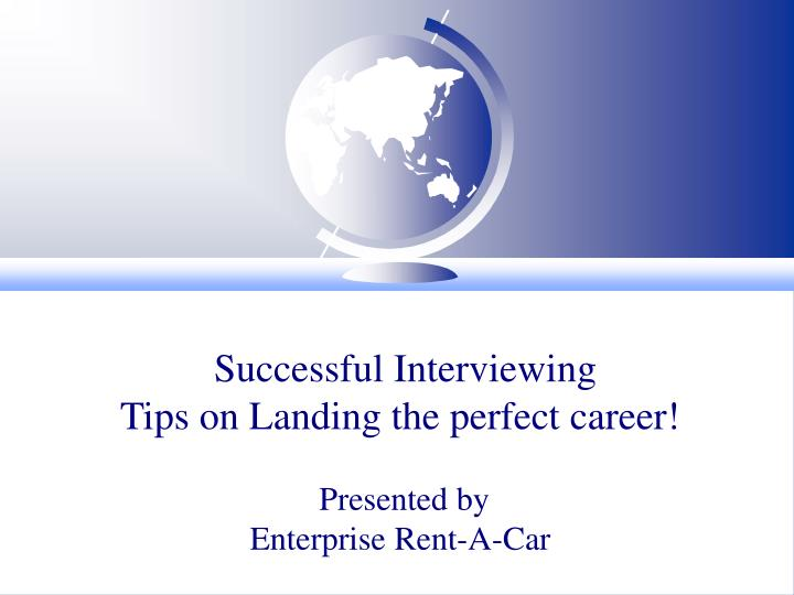 Successful interviewing tips on landing the perfect career presented by enterprise rent a car