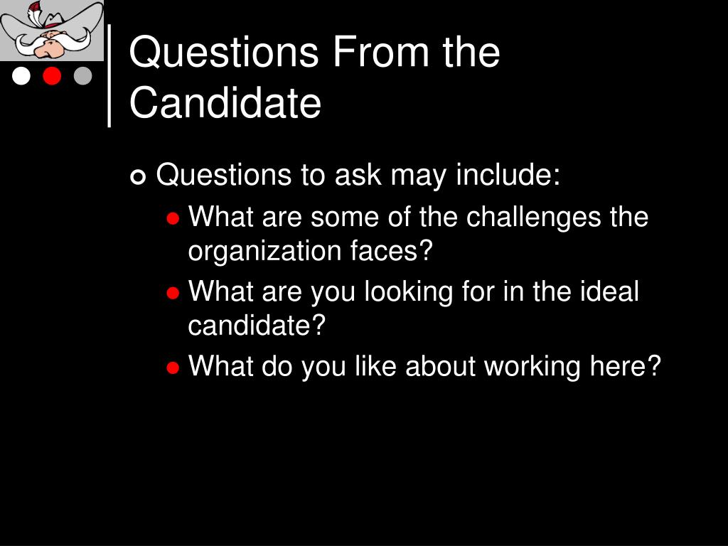 Questions From the Candidate