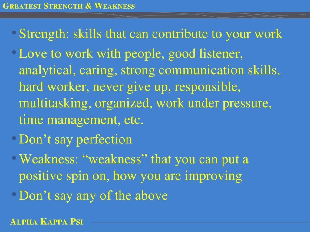 Greatest Strength & Weakness
