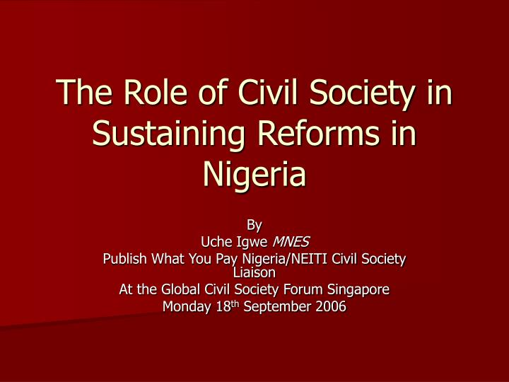 the role of civil society in sustaining reforms in nigeria n.